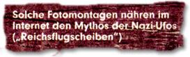 """""""Solche Fotomontagen nähren im Internet den Mythos der Nazi-Ufos (Reichsflugscheiben)"""""""