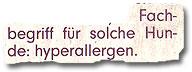 """""""Fachbegriff für solche Hunde: hyperallergen."""""""