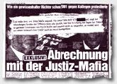 """""""Abrechnung mit der Justiz-Mafia"""""""