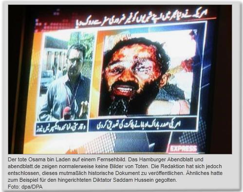 Der tote Osama bin Laden auf einem Fernsehbild. Das Hamburger Abendblatt und abendblatt.de zeigen normalerweise keine Bilder von Toten. Die Redaktion hat sich jedoch entschlossen, dieses mutmaßlich historische Dokument zu veröffentlichen. Ähnliches hatte zum Beispiel für den hingerichteten Diktator Saddam Hussein gegolten.