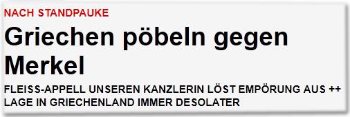 Nach Standpauke: Griechen pöbeln gegen Merkel. Fleiss-Appell unseren Kanzlerin löst Empörung aus ++ Lage in Griechenland immer desolater