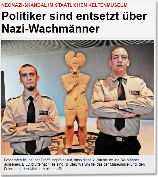 Neonazi-Skandal im staatlichen Keltenmuseum Politiker sind entsetzt über Nazi-Wachmänner