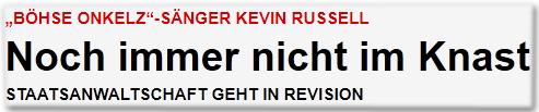 """""""Böhse Onkelz""""-Sänger Kevin Russell Noch immer nicht im Knast Staatsanwaltschaft geht in Revision"""