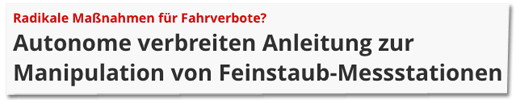Screenshot Focus Online - Radikale Maßnahmen für Fahrverbote? Autonome verbreiten Anleitung zur Manipulation von Feinstaub-Messstationen