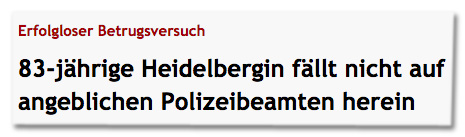 83-jährige Heidelbergin fällt nicht auf angeblichen Polizeibeamten herein