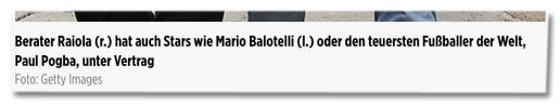 Berater Raiola (r.) hat auch Stars wie Mario Balotelli (l.) oder den teuersten Fußballer der Welt, Paul Pogba, unter Vertrag