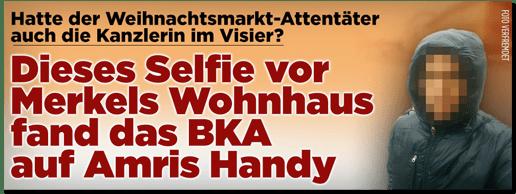 Screenshot Bild.de - Hatte der Weihnachtsmarkt-Attentäter auch die Kanzlerin im Visier? Dieses Selfie vor Merkels Wohnhaus fand das BKA auf Amris Handy