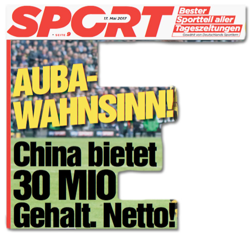 Ausriss Bild-Zeitung - Auba-Wahnsinn! China bietet 30 Mio Gehalt. Netto!