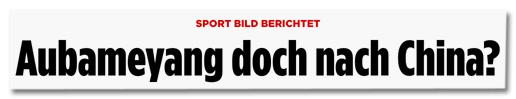 Ausriss Bild.de - Sport Bild berichtet - Aubameyang doch nach China?