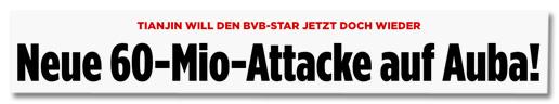 Ausriss Bild.de - Tianjin will den BVB-Star jetzt doch wieder - Neue 60-Mio-Attacke auf Auba