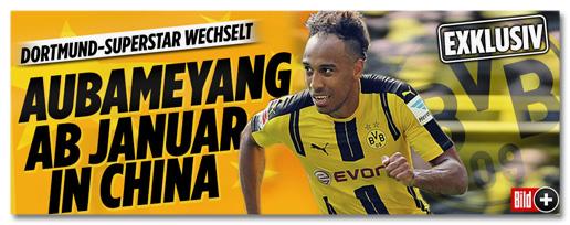 Ausriss Bild.de - Exklusiv - Dortmund-Superstar wechselt - Aubameyang ab Januar in China