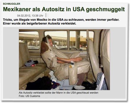 Schmuggler Mexikaner als Autositz in USA geschmuggelt. Tricks, um Illegale von Mexiko in die USA zu schleusen, werden immer perfider. Einer wurde als beigefarbener Autositz verkleidet.