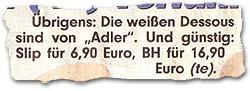 """""""Übrigens: Die weißen Dessous sind von """"Adler"""". Und günstig: Slip für 6,90 Euro, BH für 16,90 Euro."""""""