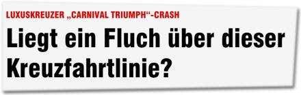 """LUXUSKREUZER """"CARNIVAL TRIUMPH""""-CRASH: Liegt ein Fluch über dieser Kreuzfahrtlinie?"""