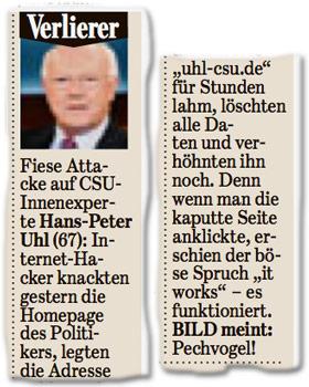 """Fiese Attacke auf CSU-Innenexperte Hans-Peter Uhl (67): Internet-Hacker knackten gestern die Homepage des Politikers, legten die Adresse """"uhl-csu.de"""" für Stunden lahm, löschten alle Daten und verhöhnten ihn noch. Denn wenn man die kaputte Seite anklickte, erschien der böse Spruch """"it works"""" – es funktioniert.  BILD meint: Pechvogel!"""