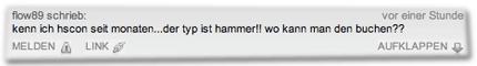 kenn ich hscon seit monaten...der typ ist hammer!! wo kann man den buchen??