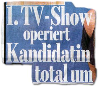 1. TV-Show operiert Kandidatin total um