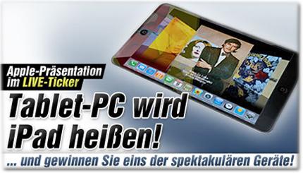 Apple-Präsentation im LIVE-Ticker: Tablet-PC wird iPad heißen! ... und gewinnen Sie eins der spektakulären Geräte!