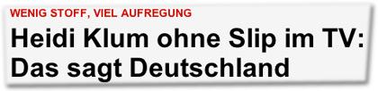 Heidi Klum ohne Slip im TV: Das sagt Deutschland