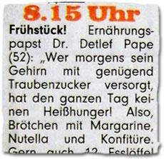 """8.15 Uhr Frühstück! Ernährungspapst Dr. Detlef Pape (52): """"Wer morgens sein Gehirn mit genügend Traubenzucker versorgt, hat den ganzen Tag keinen Heißhunger! Also, Brötchen mit Margarine, Nutella und Konfitüre. Gern auch 12 Esslöffel Müsli mit Saft und Obst, zum Beispiel Wassermelone. Finger weg von Käse, ist schlecht für den Insulinhaushalt."""""""