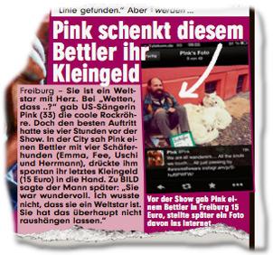 """Pink schenkt diesem Bettler ihr Kleingeld<br /> Freiburg - Sie ist ein Weltstar mit Herz. Bei """"Wetten, dass ..?"""" gab US-Sängerin Pink (33) die coole Rockröhre. Doch den besten Auftritt hatte sie vier Stunden vor der Show. In der City sah Pink einen Bettler mit vier Schäferhunden (Emma, Fee, Uschi und Herrmann), drückte ihm spontan ihr letztes Kleingeld (15 Euro) in die Hand. Zu BILD sagte der Mann später: """"Sie war wundervoll. Ich wusste nicht, dass sie ein Weltstar ist. Sie hat das überhaupt nicht raushängen lassen."""""""