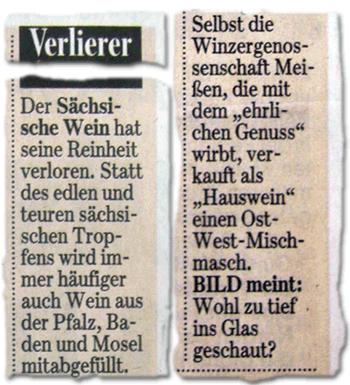 """Verlierer: Der Sächsische Wein hat seine Reinheit verloren. Statt des edlen und teuren sächsischen Tropfens wird immer häufiger auch Wein aus der Pfalz, Baden und Mosel mitabgefüllt. Selbst die Winzergenossenschaft Meißen, die mit dem """"ehrlichen Genuss"""" wirbt, verkauft als """"Hauswein"""" einen Ost-West-Mischmasch. BILD meint: Wohl zu tief ins Glas geschaut?"""