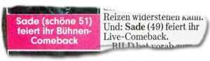 Sade (schöne 51) feiert ihr Bühnen-Comeback. (...) Und: Sade (49) feiert ihr Live-Comeback.