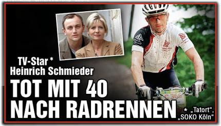 """TV-Star* Heinrich Schmieder tot mit 40 nach Radrennen * """"Tatort"""", """"SOKO Köln"""""""