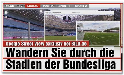 Google Street View exklusiv bei Bild.de: Wandern Sie durch die Stadien der Bundesliga