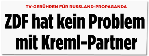 Screenshot Bild.de - TV-Gebühren für Russland-Propaganda - ZDF hat kein Problem mit Kreml-Partner