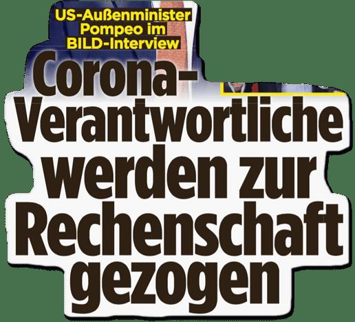 Ausriss Bild-Zeitung - US-Außenminister Pompeo im Bild-Intervier - Corona-Verantwortliche werden zur Rechenschaft gezogen