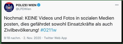 Screenshot eines Tweets der Wiener Polizei - Nochmal: Keine Videos und Fotos in sozialen Medien posten, dies gefährdet sowohl Einsatzkräfte als auch Zivilbevölkerung