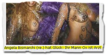 """""""Angela Bismarchi (re.) hat Glück: Ihr Mann Ox ist Arzt"""""""