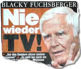 BLACKY FUCHSBERGER: Nie wieder TV!