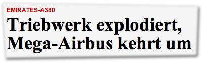 Triebwerk explodiert, Mega-Airbus kehrt um
