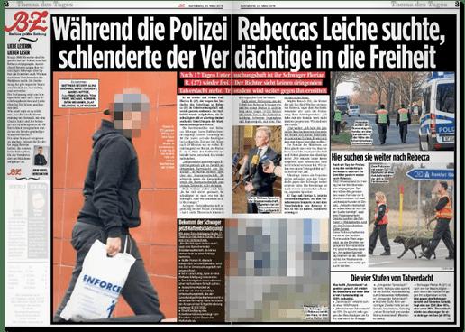 Ausriss der BZ - Übersicht über die Doppelseite mit der Hauptüberschrift Während die Polizei Rebeccas Leiche suchte, schlenderte der Verdächtige in die Freiheit - darauf auch zu sehen: ein unverpixeltes Foto von Florian R.