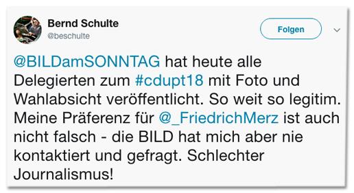 Screenshot eines Tweets von Bernd Schulte - Bild am Sonntag hat heute alle Delegierten zum CDU-Parteitag mit Foto und Wahlabsicht veröffentlicht. So weit so legitim. Meine Präferenz für Friedrich Merz ist auch nicht falsch. Die Bild hat mich aber nie kontaktiert und gefragt. Schlechter Journalismus!