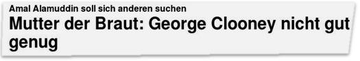 Mutter der Braut: George Clooney nicht gut genug?