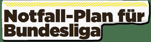 Ausriss Bild-Titelseite - Notfall-Plan für Bundesliga
