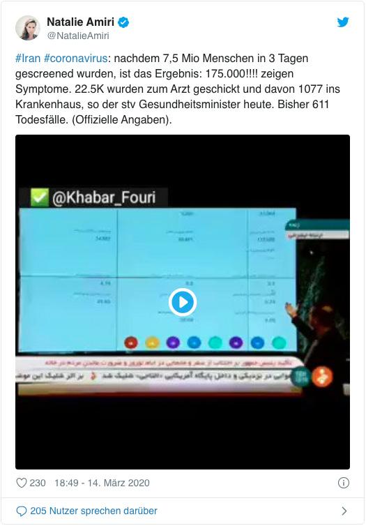 Screenshot eines Tweets von Natalie Amiri - Iran Coronavirus - nachdem 7,5 Millionen Menschen in drei Tagen gescreened wurden, ist das Ergebnis: 175.000 zeigen Symptome. Zweiundzwanzigeinhalb Tausend wurden zum Arzt geschickt und davon 1077 ins Krankenhaus, so der stellvertretende Gesundheitsminister heute. Bisher 611 Todesfälle. (Offizielle Angaben).