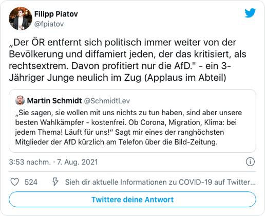 Screenshot eines Tweets von Filipp Piatov - Der ÖR entfernt sich politisch immer weiter von der Bevölkerung und diffamiert jeden, der das kritisiert, als rechtsextrem. Davon profitiert nur die AfD. Ein 3-jähriger Junge neulich im Zug, Applaus im Abteil