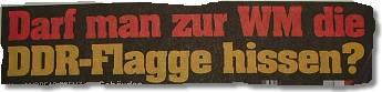 Darf man zur WM die DDR-Flagge hissen?