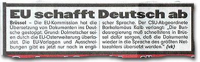 """""""EU schafft Deutsch ab (...) Die EU-Kommission hat die Übersetzung von Dokumenten ins Deutsche gestoppt. (...)"""""""