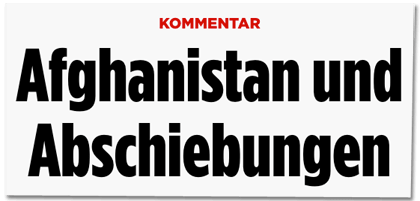 Screenshot Bild.de - Kommentar - Afghanistan und Abschiebungen