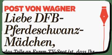 Ausriss Bild-Zeitung - Post von Wagner - Liebe DFB-Pferdeschwanz-Mädchen