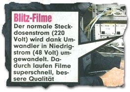 """""""Blitz-Filme -- Der normale Steckdosenstrom (220 Volt) wird dank Umwandler in Niedrigstrom (48 volt) umgewandelt. Dadurch laufen Filme superschnell, bessere Qualität."""""""