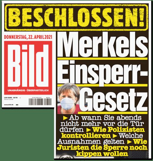 Ausriss Bild-Titelseite - Beschlossen! Merkels Einsperr-Gesetz - Ab wann Sie abends nicht mehr vor die Tür dürfen - Wie Polizisten kontrollieren - Welche Ausnahmen gelten - Wie Juristen die Sperre noch kippen wollen
