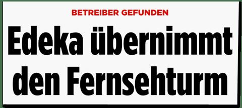 Screenshot Bild.de - Betreiber gefunden - Edeka übernimmt den Fernsehturm