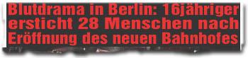 """""""Blutdrama in Berlin: 16-Jähriger ersticht 28 Menschen nach Eröffnung des neuen Bahnhofs"""""""