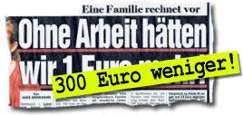 """""""Ohne Arbeit hätten wir 300 Euro weniger!"""""""